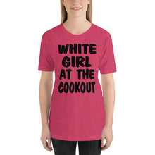Load image into Gallery viewer, White Girl Cookout - Short-Sleeve Unisex T-Shirt