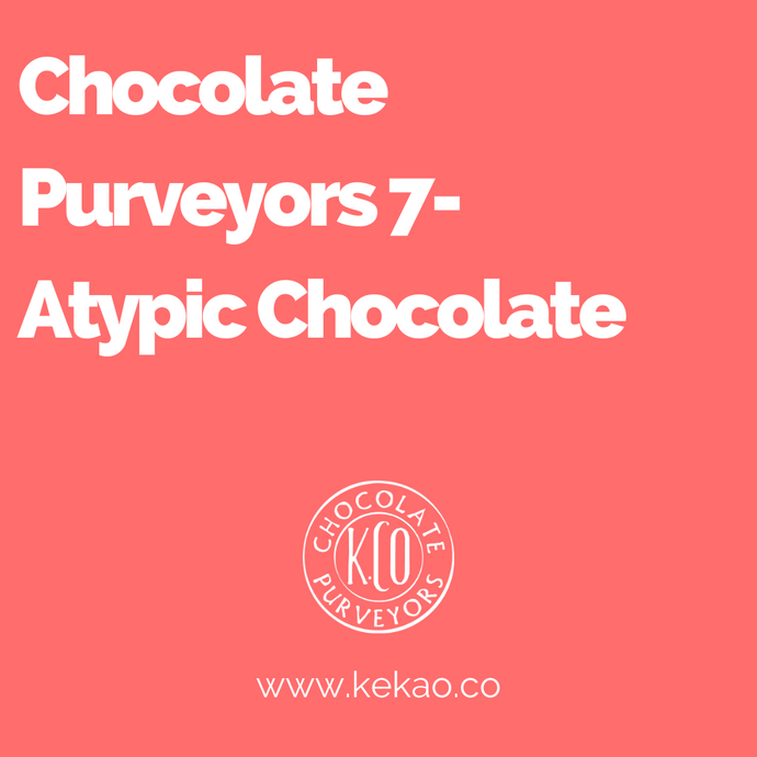 Chocolate Purveyors 7- Atypic Chocolate