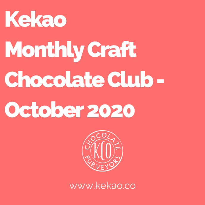 Kekao Monthly Craft Chocolate Club - October 2020