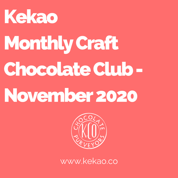 Kekao Monthly Craft Chocolate Club - November 2020