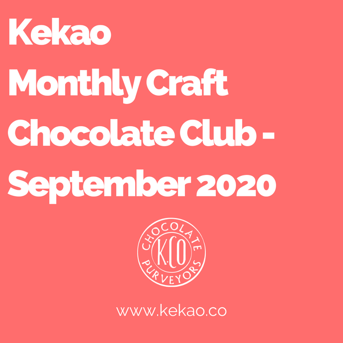 Kekao Monthly Craft Chocolate Club - September 2020