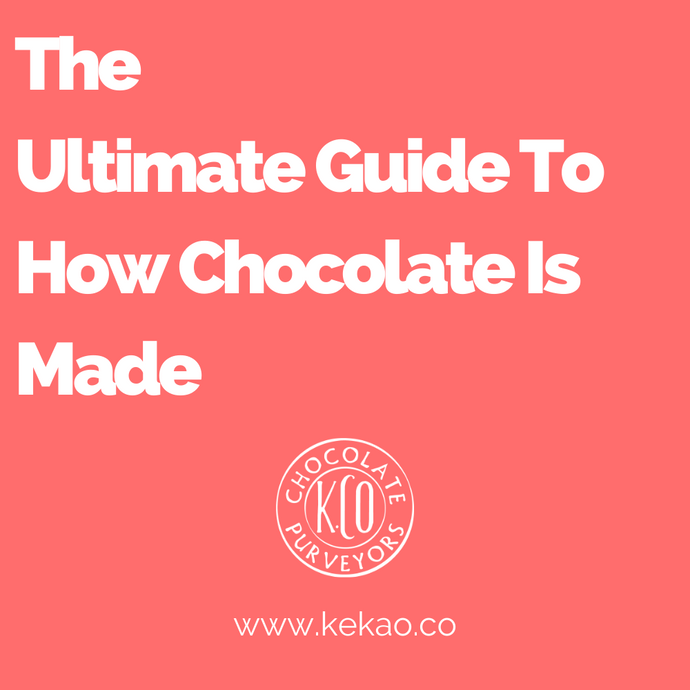 The Ultimate Guide To How Chocolate Is Made