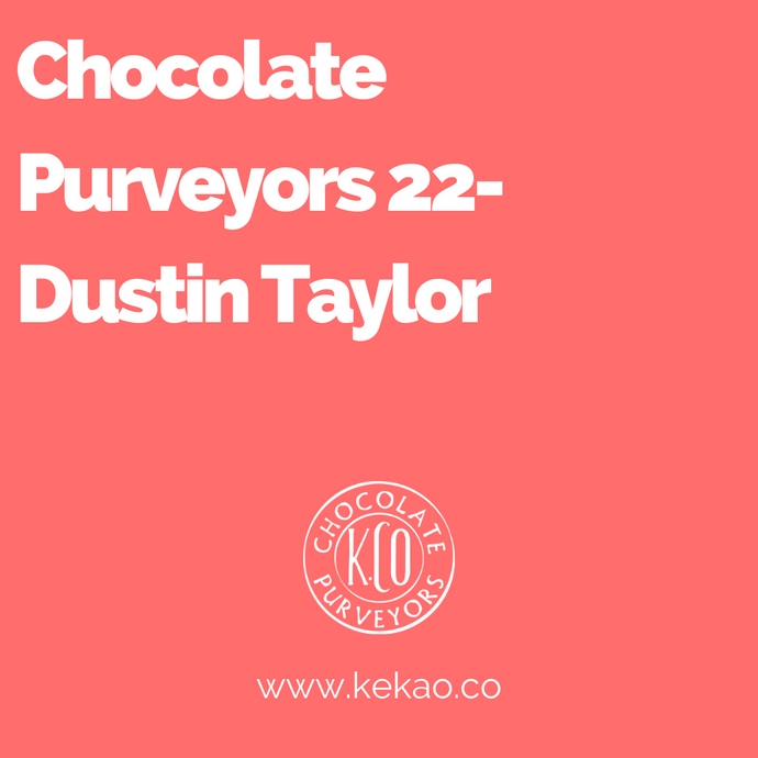 Chocolate Purveyors 22- Dustin Taylor