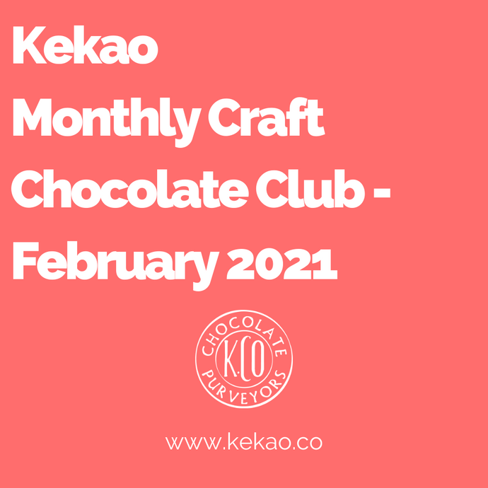 Kekao Monthly Craft Chocolate Club - February 2021