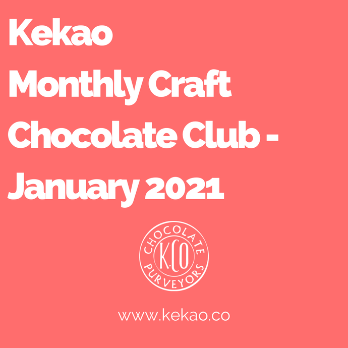 Kekao Monthly Craft Chocolate Club - January 2021
