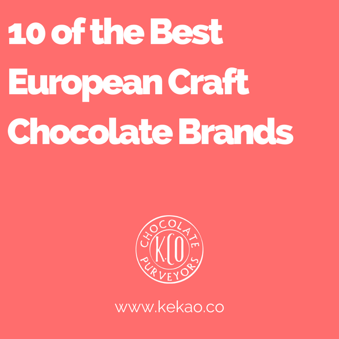 10 of the Best European Craft Chocolate Brands