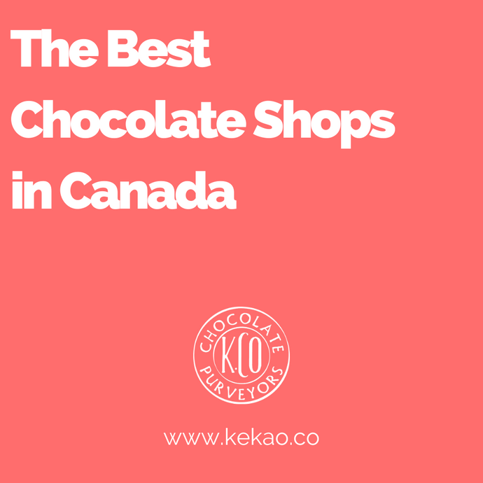 The Best Chocolate Shops in Canada