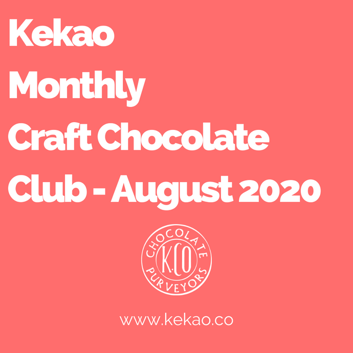 Kekao Monthly Craft Chocolate Club - August 2020