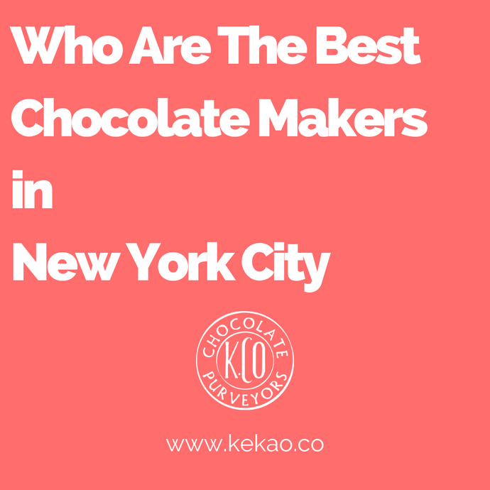 Who Are The Best Chocolate Makers in New York City