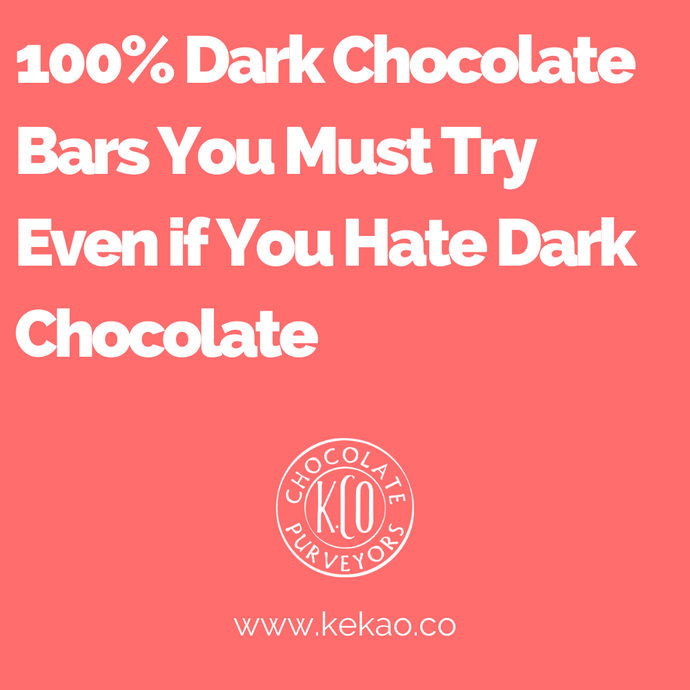100% Dark Chocolate Bars You Must Try Even if You Hate Dark Chocolate