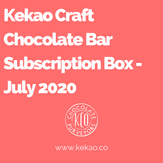 Kekao Craft Chocolate Bar Subscription Box - July 2020