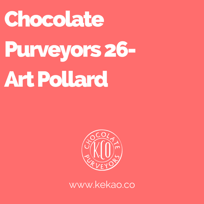 Chocolate Purveyors 26- Art Pollard