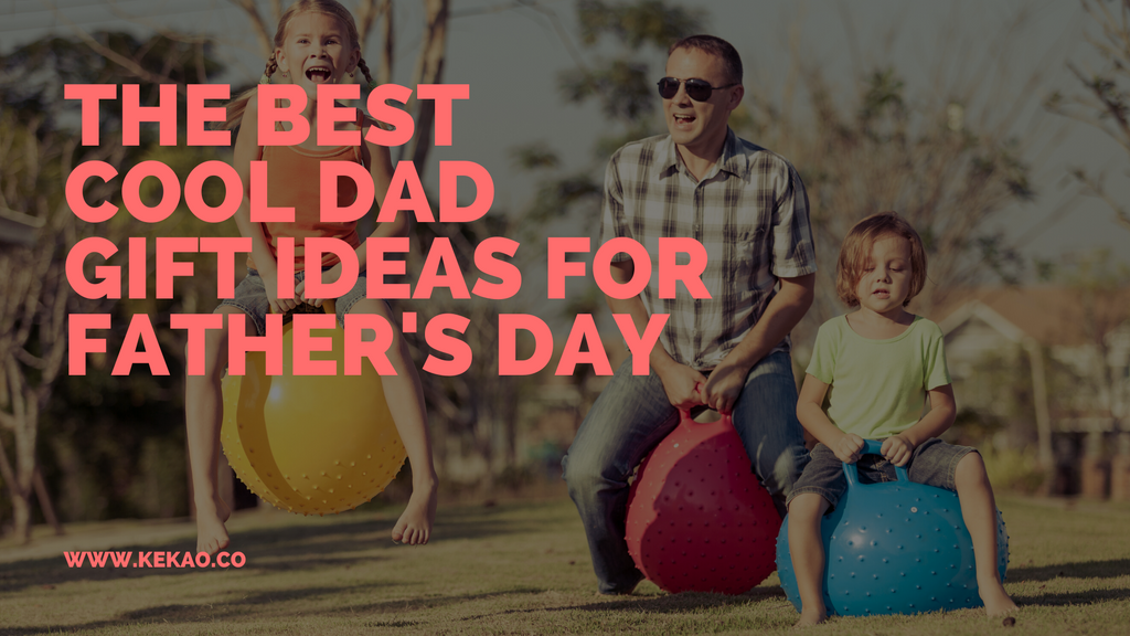 The Best Cool Dad Gift Ideas for Father's Day