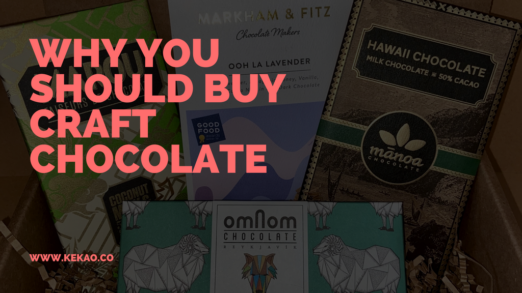 Why you Should Buy Craft Chocolate
