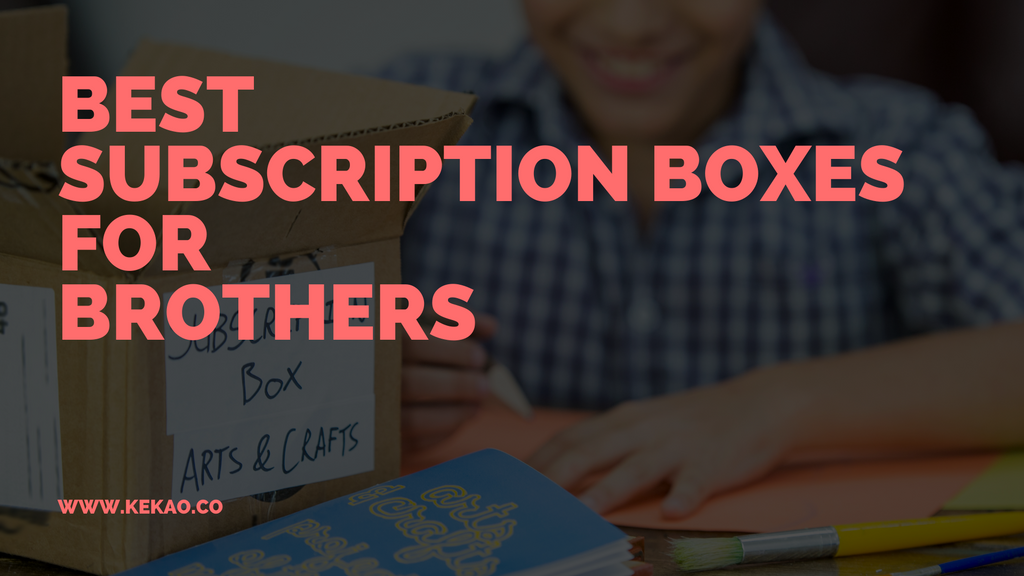 Subscription Boxes For Brothers