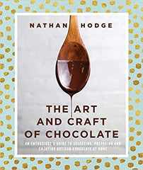 The Art and Craft of Chocolate: An enthusiast's guide to selecting, preparing and enjoying artisan chocolate at home Flexibound – Illustrated, August 21, 2018