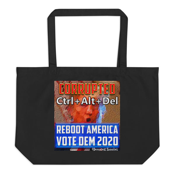 Anyone But Trump Large Organic Tote Bag - CTRL-ALT-DEL - REBOOT AMERICA