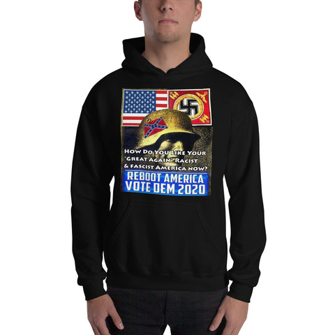 "How Do You Like Your ""Great Again"" Racist and Fascist America Now? Unisex Hoodie Sweatshirt"