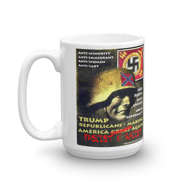 Trump and Republicans Making America Racist and Fascist Again Coffee Mug