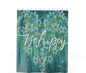 Be Happy Shower Curtain - Unapologetic Decor