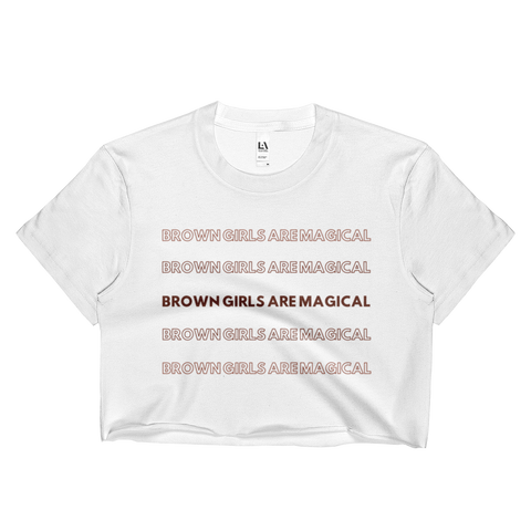 Brown Girls Are Magical - Crop Top