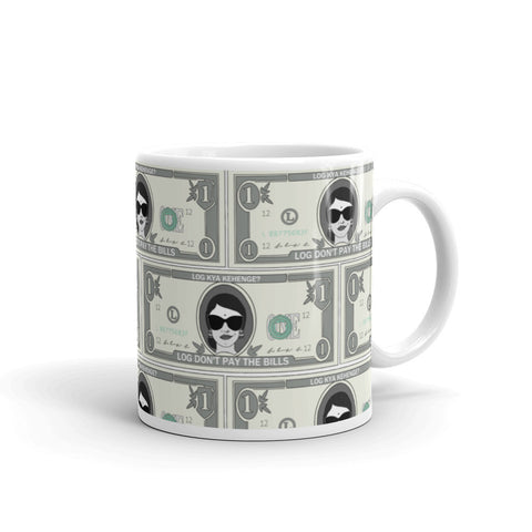 Log Don't Pay The Bills - Mug