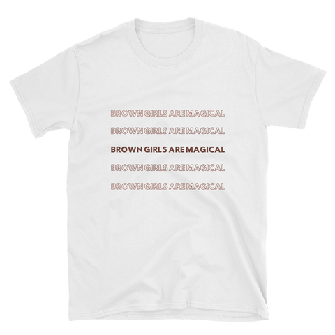 Brown Girls Are Magical - T-Shirt