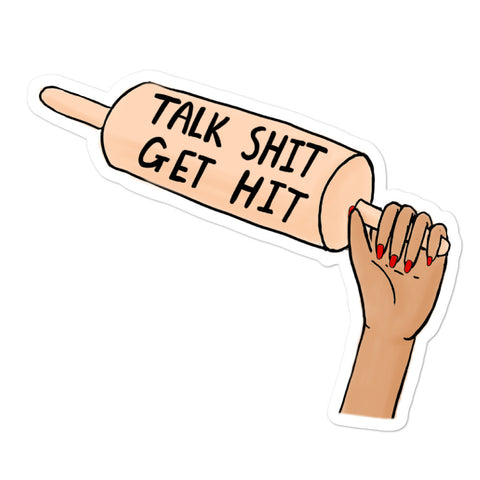 Talk Shit Get Hit - Sticker