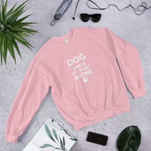 Dog Lovers are Never Alone Unisex Sweatshirt - Doggie Clothes Shop