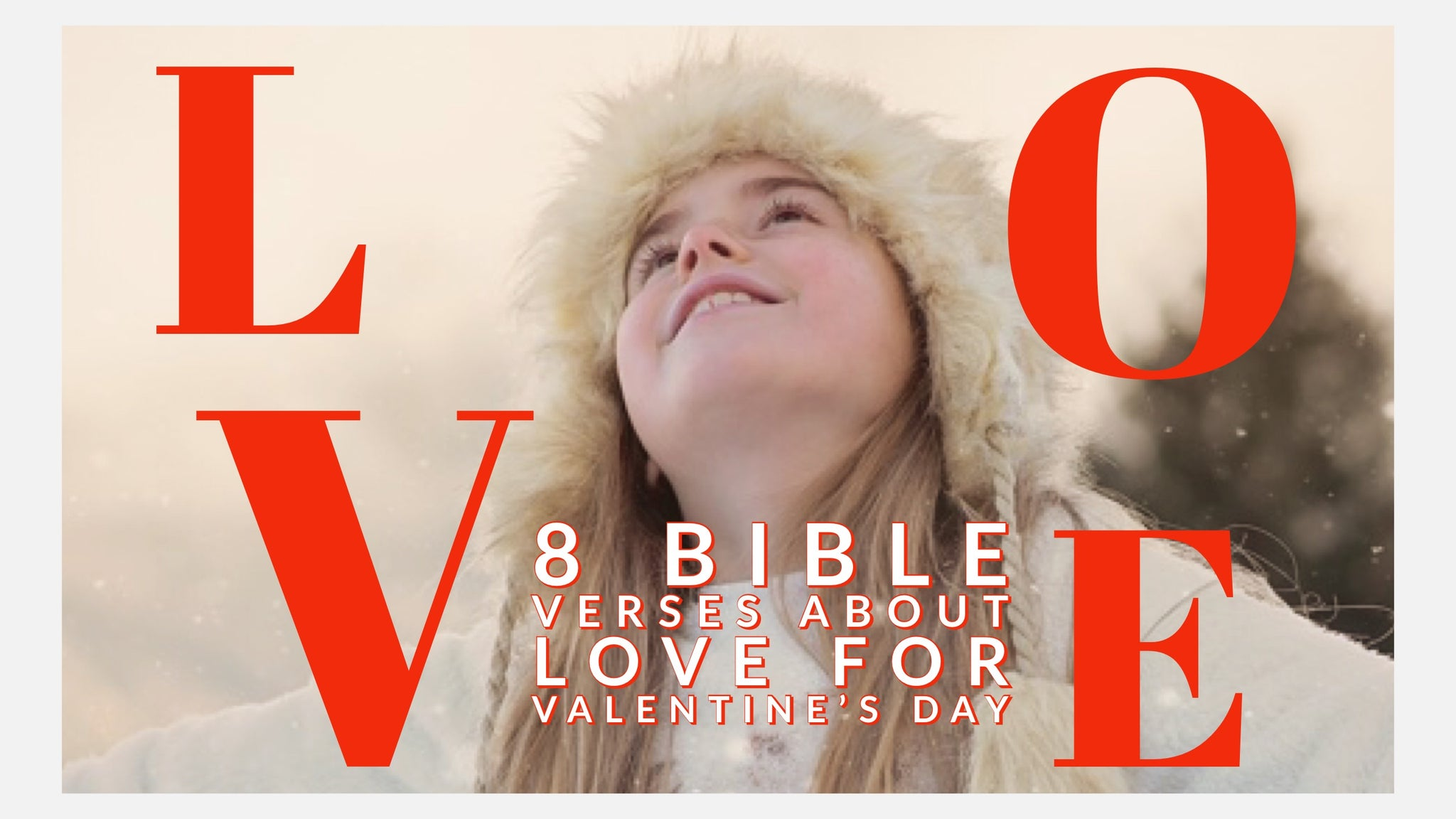 8 Bible Verses About Love for Valentine's Day