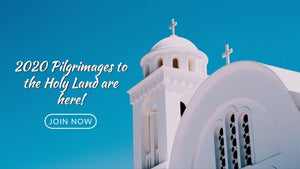 2020 Pilgrimages to the Holy Land are here! Join Today!