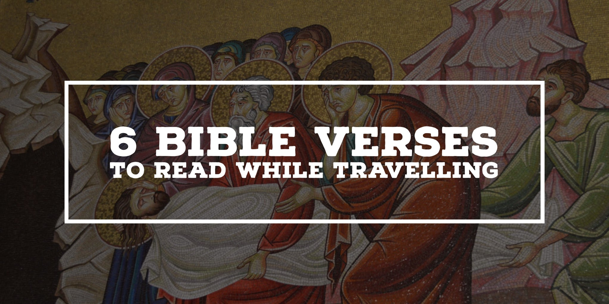 6 Bible Verses To Read While Travelling