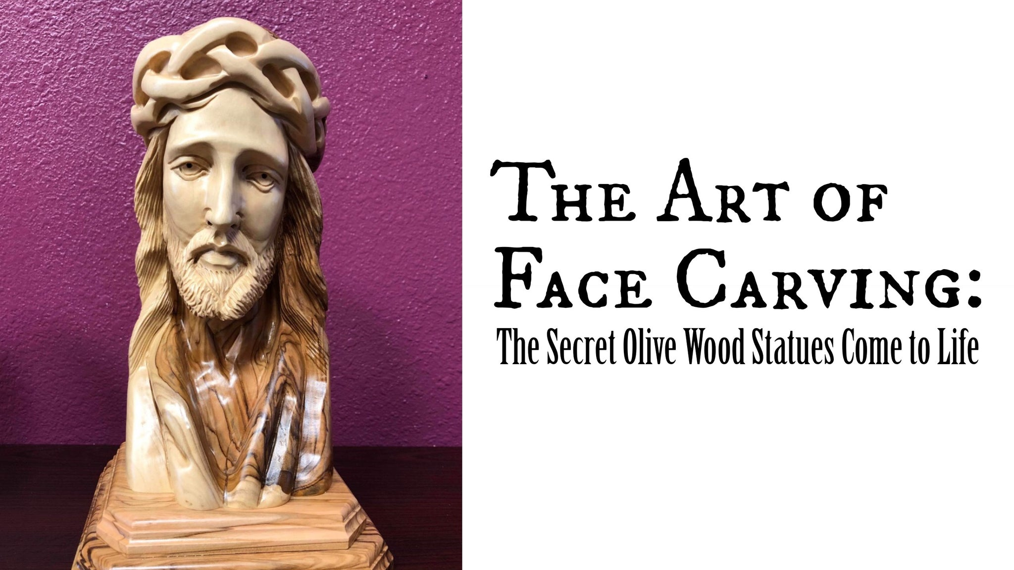 The Art of Face Carving: The Secret Olive Wood Statues Come to Life