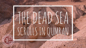 The Dead Sea Scrolls in Qumran