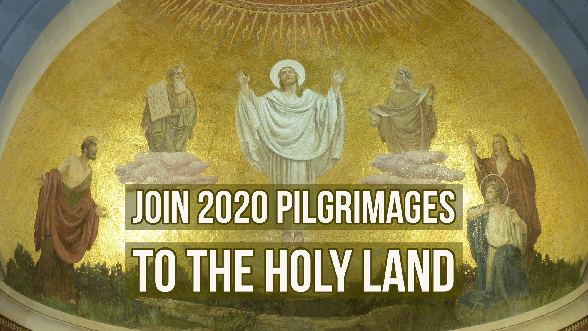 Join 2020 Pilgrimages to the Holy Land