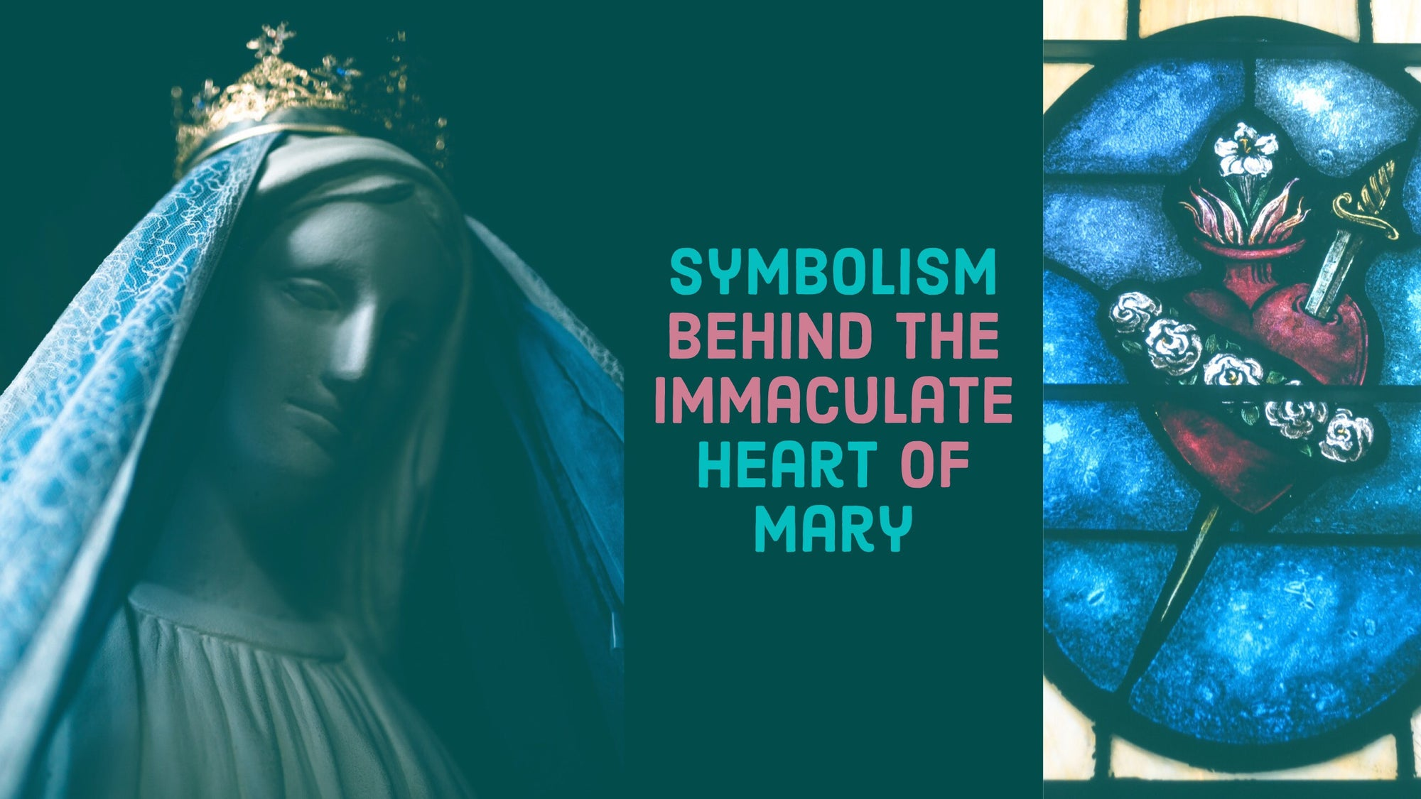 Symbolism Behind the Immaculate Heart of Mary