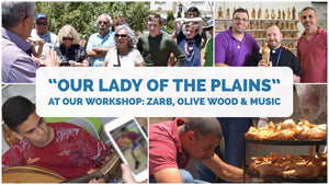 Our Lady of the Plains at our Workshop: Zarb, Olive Wood & Music