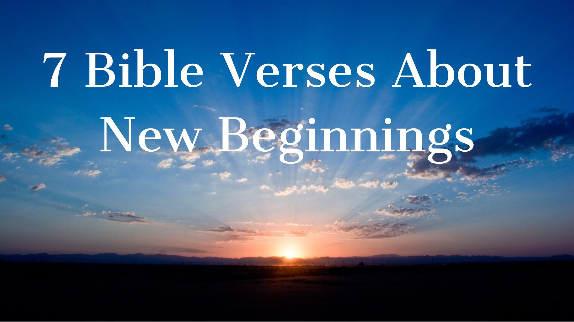 7 Bible Verses About New Beginnings