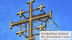 Symbolism Behind the Jerusalem Cross