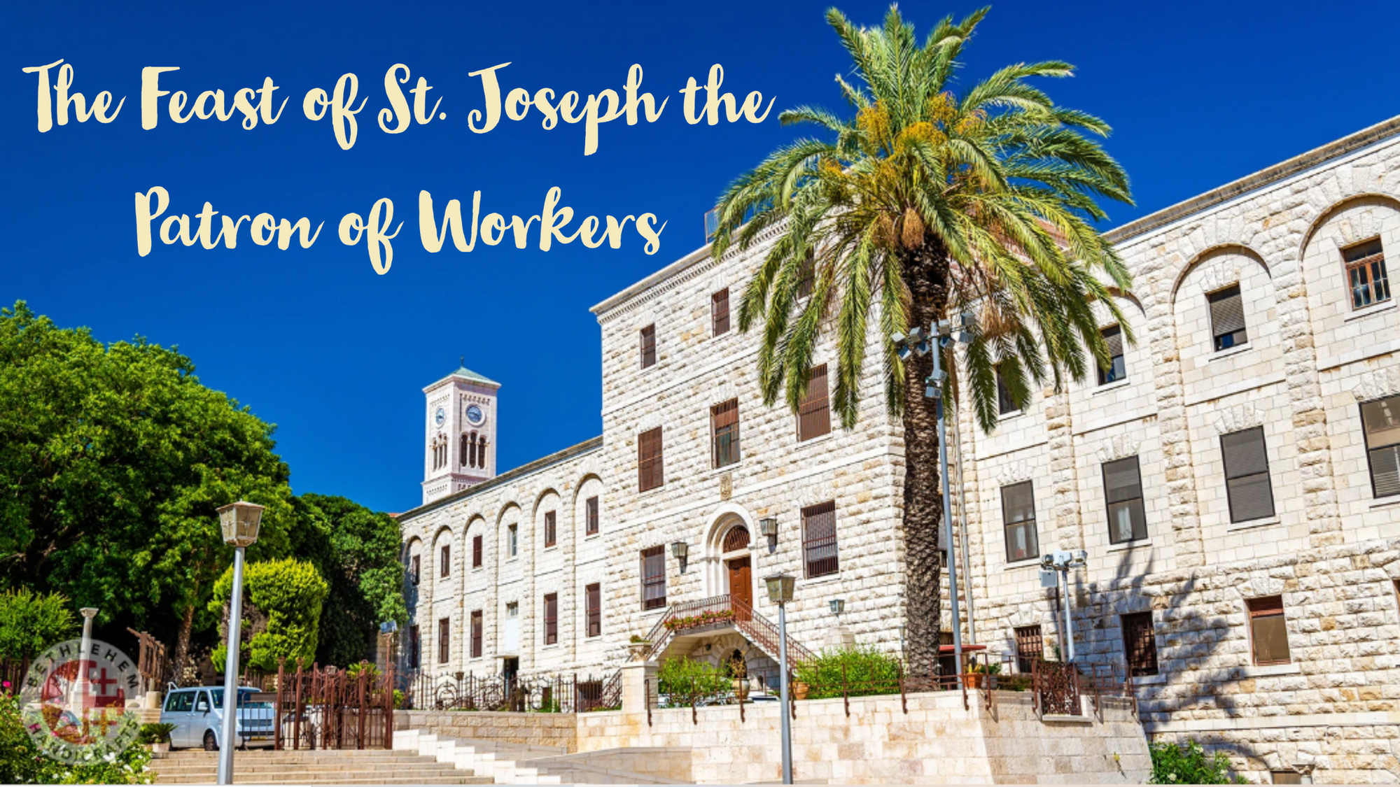 The Feast of St. Joseph the Patron of Workers
