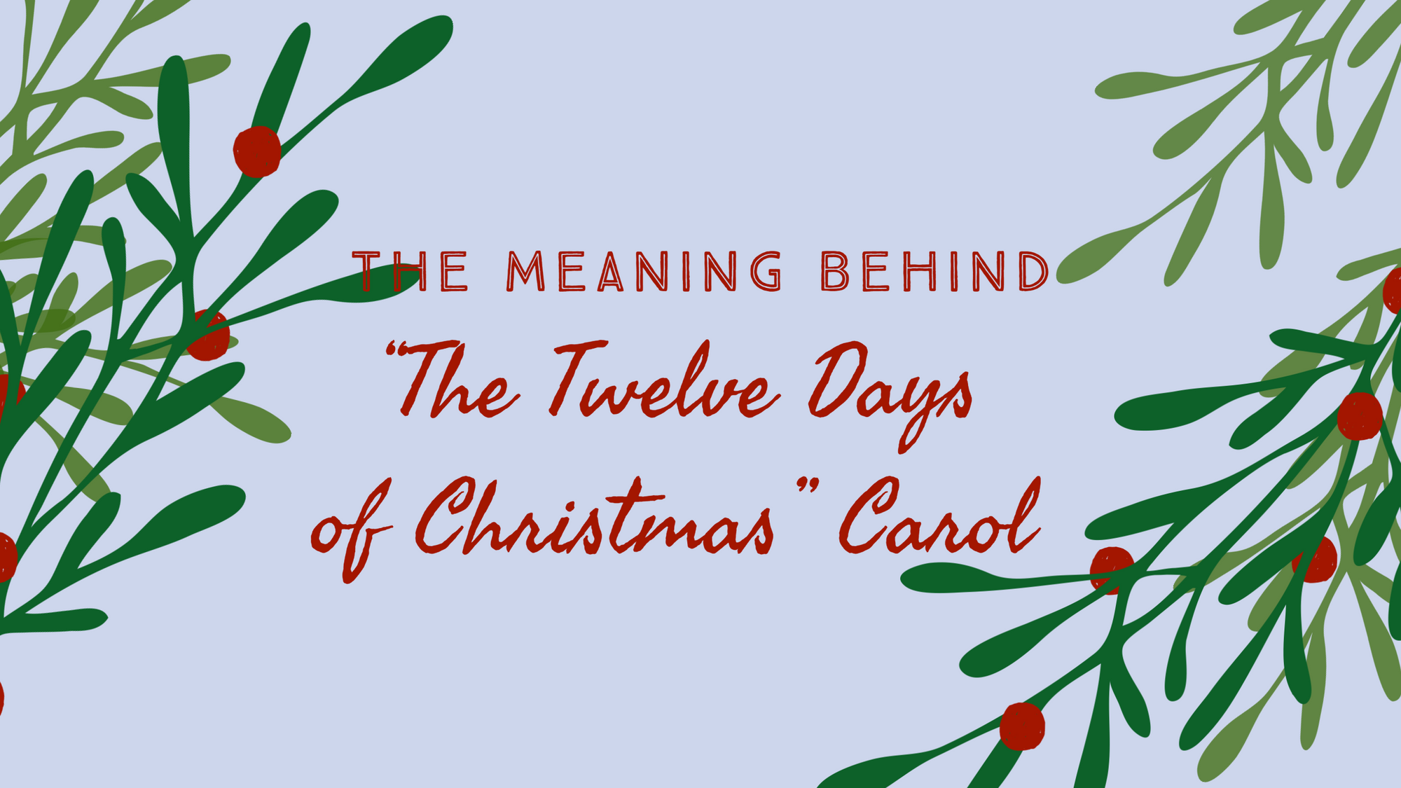 "The Meaning Behind ""The Twelve Days of Christmas"" Carol"