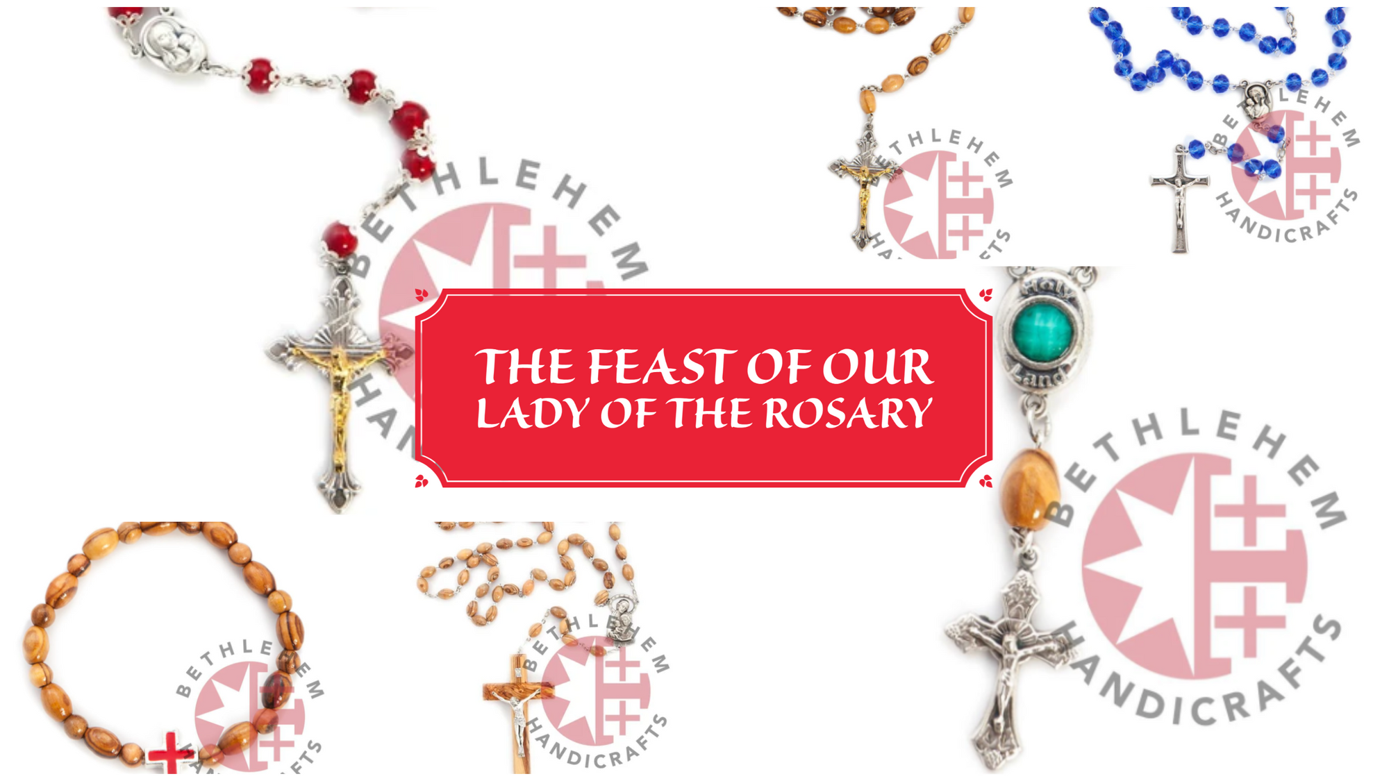 The Feast of Our Lady of the Rosary | Bethlehem Handicrafts