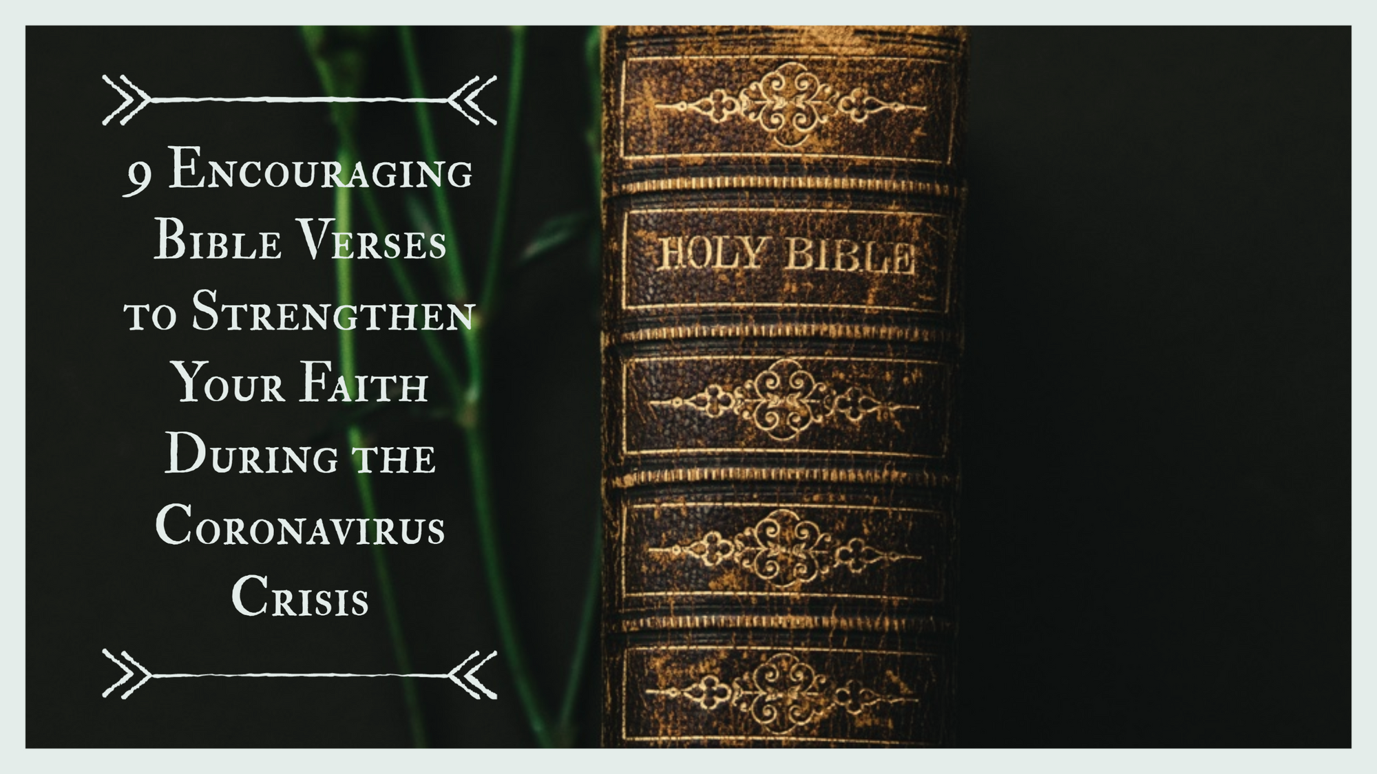 9 Encouraging Bible Verses to Strengthen Your Faith During the Coronavirus Crisis