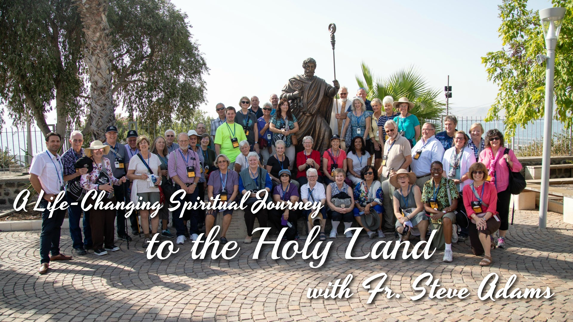 A Life-Changing Spiritual Journey to the Holy Land with Fr. Steve Adams