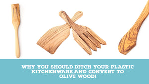Why you should ditch your plastic kitchenware and convert to olive wood!