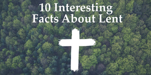 Facts About Lent