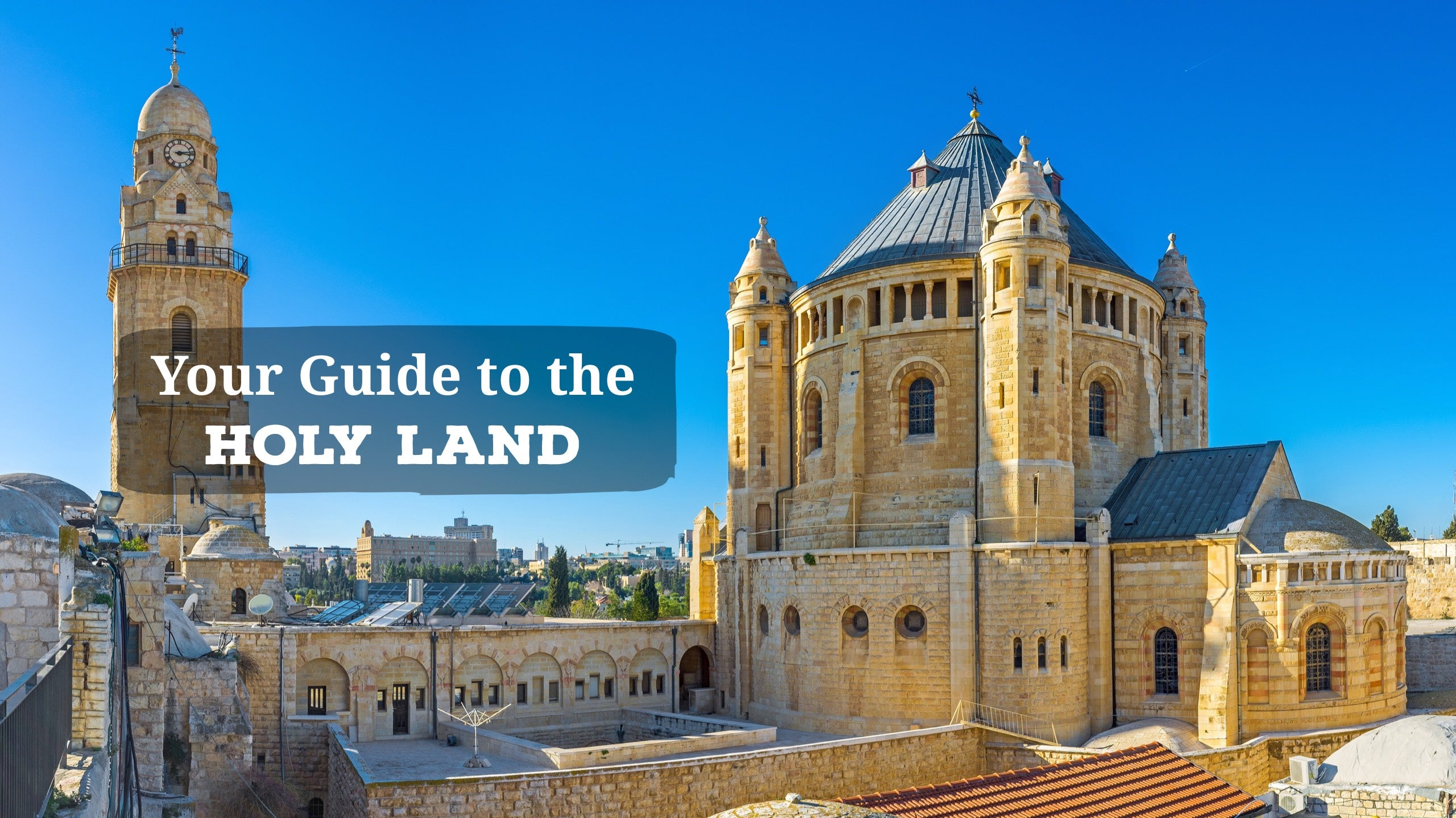 Your Guide to the Holy Land
