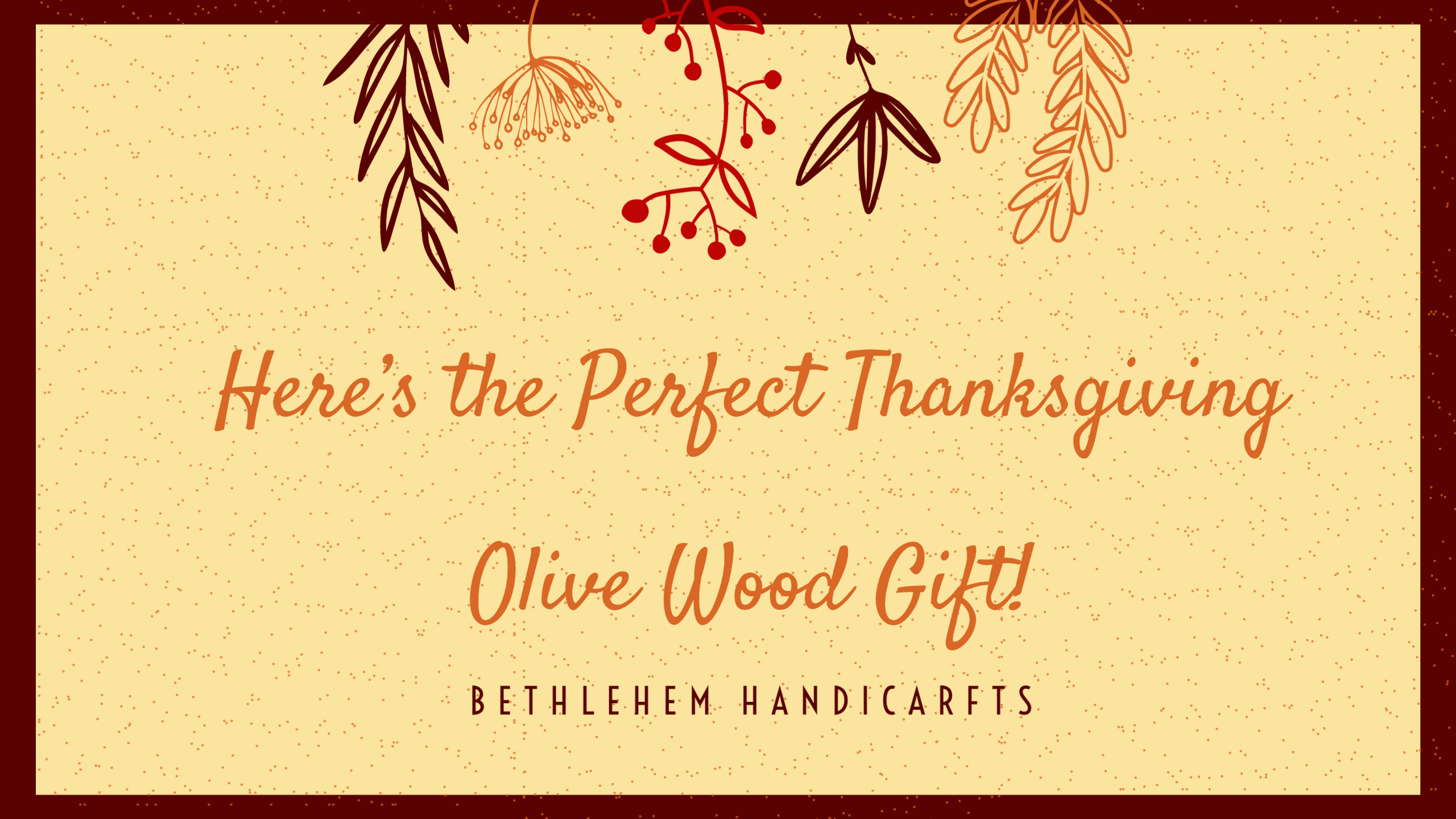 Here's the Perfect Thanksgiving Olive Wood Gift!