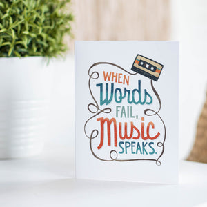 INSTANT DOWNLOAD: When Words Fail, Music Speaks Card