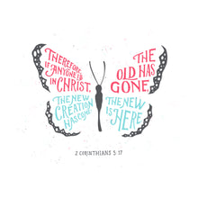 Load image into Gallery viewer, INSTANT DOWNLOAD: 2 Corinthians 5:17 The New Creation Has Come